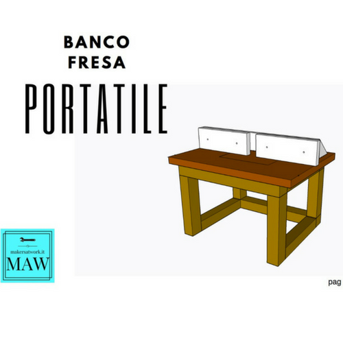 Progetto banco fresa portatile makers at work for Banco fresa fai da te progetto